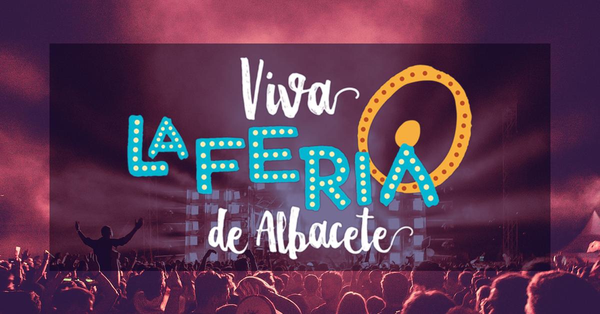 ¡El Recinto Viva la Feria de Albacete te trae 10 días de conciertos en Septiembre!