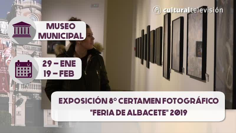 EXPOSICIÓN 8º CERTAMEN FOTOGRÁFICO ''FERIA DE ALBACETE'' 2019