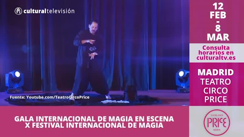 GALA INTERNACIONAL DE MÁGIA EN ESCENA   X FESTIVAL INTERNACIONAL DE MÁGIA