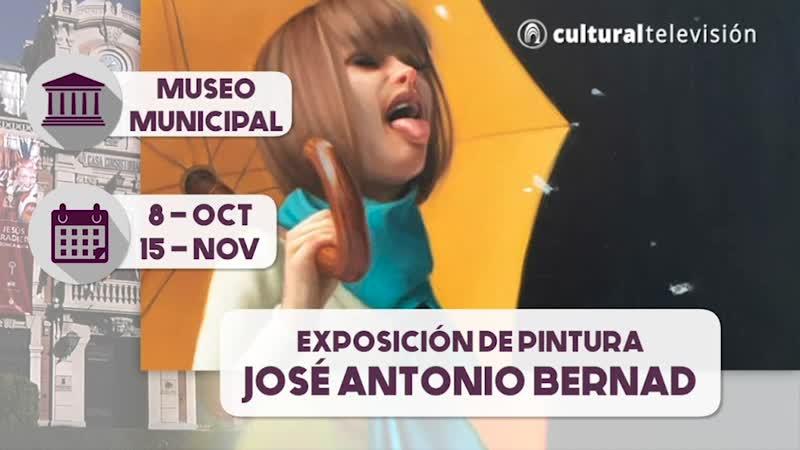 EXPOSICIÓN DE PINTURA JOSÉ ANTONIO BERNAD