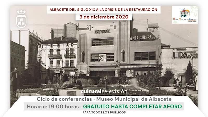 ALBACETE DEL SIGLO XIX A LA CRISIS DE LA RESTAURACIÓN